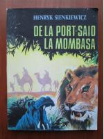 Anticariat: Henryk Sienkiewicz - De la Port Said la Mombasa
