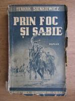 Henryk Sienkiewicz - Prin foc si sabie (1942)