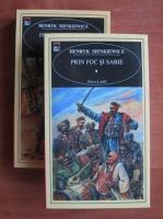 Henryk Sienkiewicz - Prin foc si sabie (2 volume, Rao Clasic)