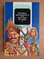 Henryk Sienkiewicz - Prin foc si sabie (volumul 1)