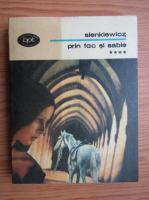 Anticariat: Henryk Sienkiewicz - Prin foc si sabie (volumul 4)