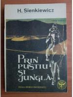 Henryk Sienkiewicz - Prin pustiu si jungla