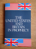 Anticariat: Herbert Armstrong - The United States and Britain in prophecy