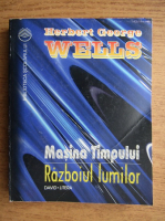 Anticariat: Herbert George Wells - Masina timpului, razboiul lumilor