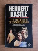 Anticariat: Herbert Kastle - The three lives of Edward Berner