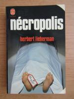 Herbert Lieberman - Necropolis