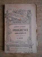 Anticariat: Herbert Spencer - Progresul. Legea si cauza lui (1907)