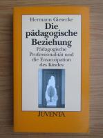 Anticariat: Hermann Giesecke - Die padagogische Beziehung