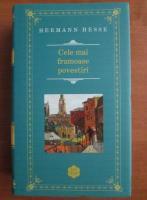 Hermann Hesse - Cele mai frumoase povestiri (editura Rao, 2014)