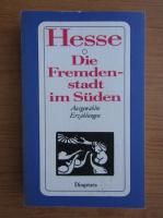 Hermann Hesse - Die Fremdenstadt im Suden