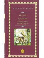 Hermann Hesse - Gertrud. Rosshalde. Ultima vara a lui Klingsor