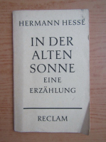 Anticariat: Hermann Hesse - In der alten Sonne. eine erzahlung