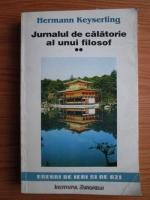 Anticariat: Hermann Keyserling - Jurnalul de calatorie al unui filosof (volumul2)