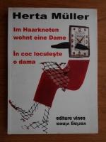 Anticariat: Herta Muller - In coc locuieste o dama (editie bilingva)