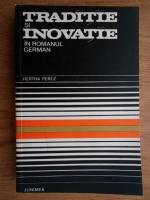 Hertha Perez - Traditie si inovatie in romanul german