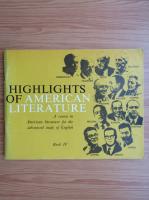 Anticariat: Highlights of american literature (volumul 4)