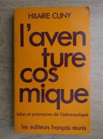 Hilaire Cuny - L'aventure cosmique