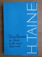 Anticariat: Hippolyte Taine - Pictura Renasterii in Italia si alte scrieri despre arta
