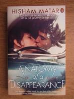 Anticariat: Hisham Matar - Anatomy of a disappearance