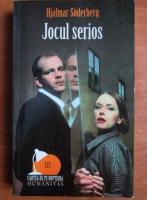 Anticariat: Hjalmar Soderberg - Jocul serios