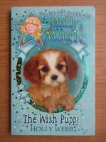 Anticariat: Holly Webb - Molly's magic, the wish puppy