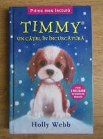 Anticariat: Holly Webb - Timmy, uncatel in incurcatura
