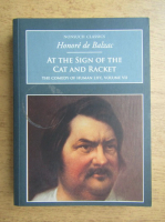 Anticariat: Honore de Balzac - At the sign of the cat and racket