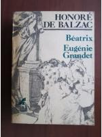 Anticariat: Honore de Balzac - Beatrix. Eugenie Grandet