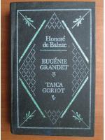 Anticariat: Honore de Balzac - Eugenie Grandet. Taica Goriot