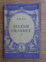 Honore de Balzac - Eugenie Grandet (volumul 1, 1936)