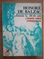 Honore de Balzac - Femeia la 30 de ani. Istoria celor treisprezece