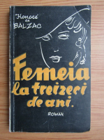 Honore de Balzac - Femeia la treizeci de ani (1936)
