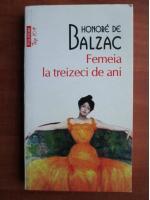 Anticariat: Honore de Balzac - Femeia la treizeci de ani