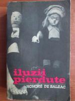 Honore de Balzac - Iluzii pierdute