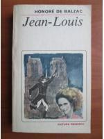 Anticariat: Honore de Balzac - Jean Louis