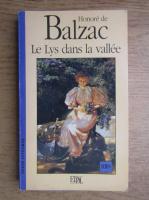 Anticariat: Honore de Balzac - La Lys dans la vallee