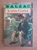 Honore de Balzac - La pere Goriot