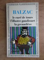 Anticariat: Honore de Balzac - Le cure de tours la grenadiere l'illustre gaudissart