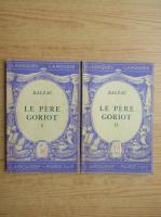 Anticariat: Honore de Balzac - Le pere goriot (2 volume, 1934)