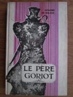 Anticariat: Honore de Balzac - Le pere goriot