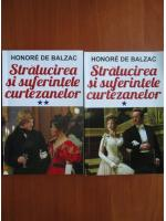 Honore de Balzac - Stralucirea si suferintele curtezanelor (2 volume)