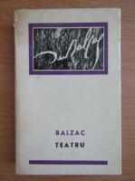 Anticariat: Honore de Balzac - Teatru