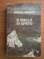 Anticariat: Horia Arama - O insula in spatiu