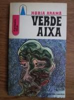 Anticariat: Horia Arama - Verde aixa