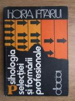 Horia D. Pitariu - Psihologia selectiei si formarii profesionale