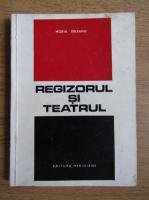 Horia Deleanu - Regizorul si teatrul