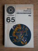 Anticariat: Horia Dunareanu - Microcosmosul viu