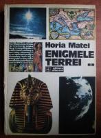 Horia Matei - Enigmele Terrei (volumul 2)