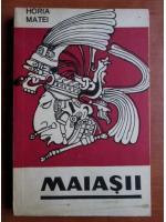 Horia Matei - Maiasii
