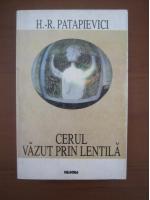 Anticariat: Horia Roman Patapievici - Cerul vazut prin lentila